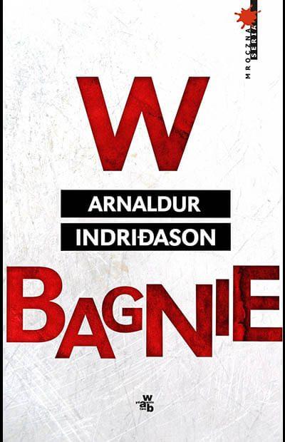 W bagnie (Inspektor Erlendur Sveinsson #3) – Arnaldur Indriðason