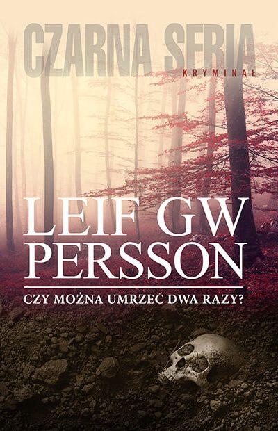 Czy można umrzeć dwa razy - Leif GW Persson - Okładka