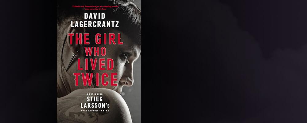 the girl who lived twice david lagercrantz
