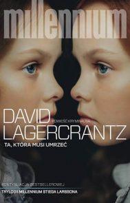 David Lagercrantz - Ta, która musi umrzeć - okladka